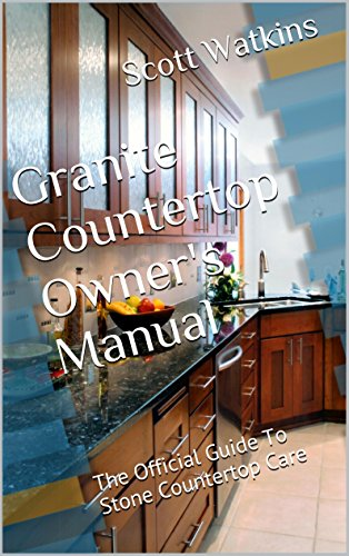 Granite Countertop Owneru0027s Manual: The Official Guide To Stone Countertop  Care By [Watkins,