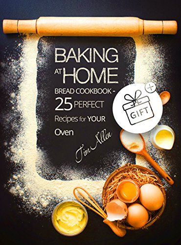 Baking at home. Bread cookbook - 25 perfect recipes for your oven. cover