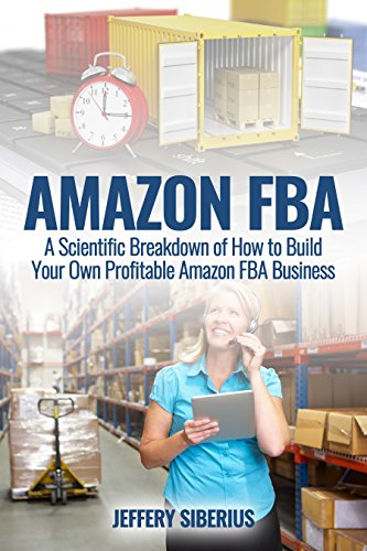 Amazon FBA: A Scientific Breakdown of How to Build Your Own Profitable Amazon FBA Business (English Edition)
