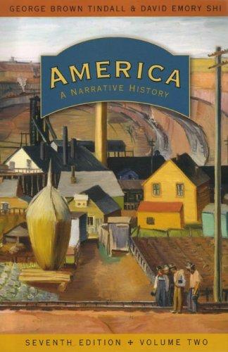 America: A Narrative History (Seventh Edition)  (Vol. 2)