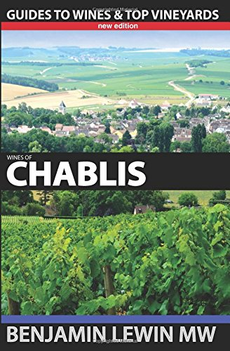 Wines of Chablis (Guides to Wines and Top Vineyards) ()