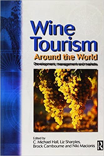 Book Wine Tourism Around the World: Development, Management and Markets by Hall, C. Michael, Sharples, Liz, Cambourne, Brock, Macionis, (2002)