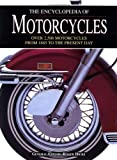 The Encyclopedia of Motorcycles: Over 2,500 Motorcycles from 1885 to the Present Day