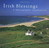 Irish Blessings: A Photographic Celebration