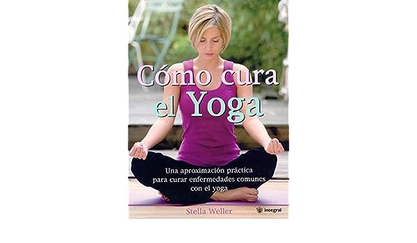 Como cura el yoga (Healing Yoga) (Spanish Edition): Stella ...