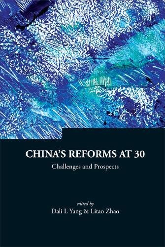Download China's Reforms At 30: Challenges and Prospects (Series on Contemporary China) pdf