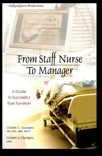 From Staff Nurse to Manager: A Guide to Successful Role Transition PDF