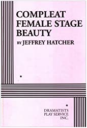 Compleat Female Stage Beauty - Acting Edition