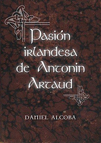 Pasión irlandesa de Antonin Artaud (Spanish Edition)