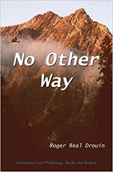 No Other Way by Drouin, Roger Real (2012)