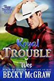 Royal Trouble: Texas Trouble Series Book 10