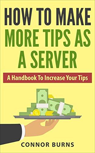 How To Make More Tips As A Server: A Handbook To Increase Your Tips