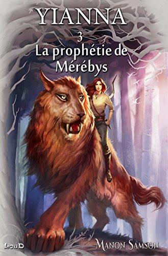 B.o.o.k Yianna-3: La prophétie de Mérébys (French Edition) K.I.N.D.L.E