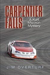 Carpentier Falls: A Kurt Maxxon Mystery by Jim Overturf (2010-06-07)