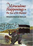 Miraculous Happenings in the Year of the Elephant, Mehded Maryam Sinclair, 0860374912