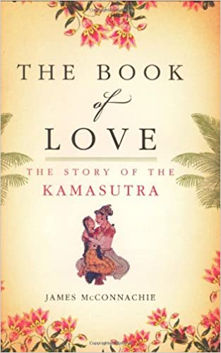 The Book Of Love The Story Of The Kamasutra Livros Na Amazon