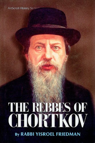 Download The Rebbes of Chortkov (ArtScroll History) ebook