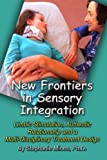 img - for New Frontiers in Sensory Integration: Limbic Stimulation, Authentic Relationship and a Multi-Disciplinary Treatment Design book / textbook / text book