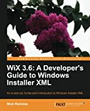 WiX 3.6: A Developer's Guide to Windows Installer XML