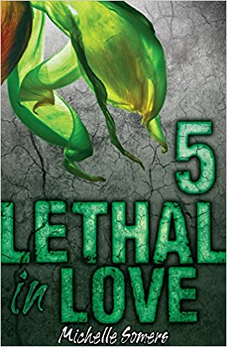 Lethal In Love Episode 5 by Michelle Somers
