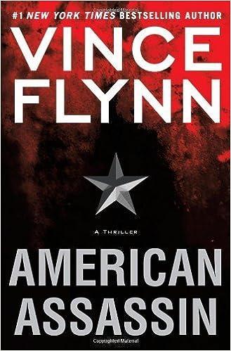 By Vince Flynn: American Assassin: A Thriller