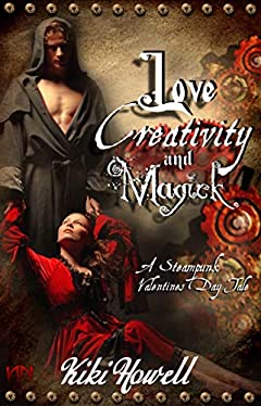 Love, Creativity & Magick: A Steampunk Valentine's Day Tale