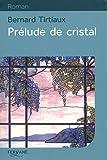 """Afficher """"Prélude de cristal"""""""