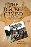 The de-Caff Camino, Jonathan Beardsworth, 1491802944