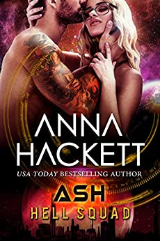 Ash: Scifi Alien Invasion Romance (Hell Squad Book 14) by [Hackett, Anna]