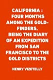 img - for California : Four Months among the Gold-Finders, being the Diary of an Expedition from San Francisco to the Gold Districts book / textbook / text book