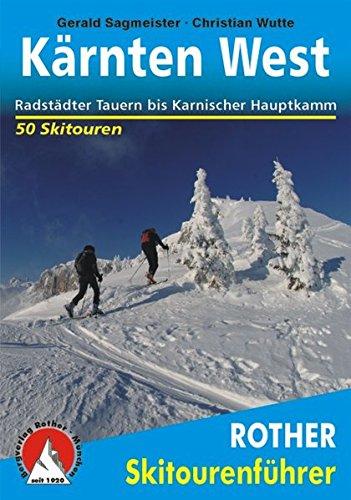 Kärnten West: Radstädter Tauern bis Karnischer Hauptkamm. 50 Skitouren. (Rother Skitourenführer) Taschenbuch – 7. März 2014 Christian Wutte Gerald Sagmeister Bergverlag Rother 3763359249