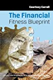 The Financial Fitness Blueprint, Courtney Carroll, 1475942257