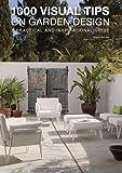 1000 Visual Tips on Garden Design, , 8499363164