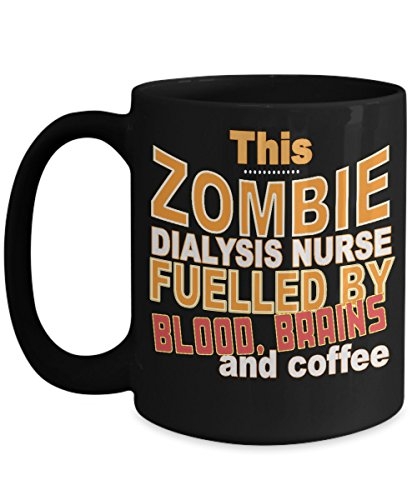 BetterBelieveIt Dialysis Nurse Funny Coffee Mug Gift -Unique Scary Zombie Gag Tea Cup- Registered Nursing Quote Halloween Joke Idea-Cute Novelty Birthday Present for RN,Practitioner,Men,Women 11,15oz for $<!--$24.95-->