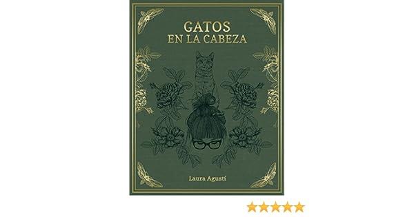 Gatos en la cabeza (Spanish Edition) - Kindle edition by Laura Agustí (Lalauri). Arts & Photography Kindle eBooks @ Amazon.com.