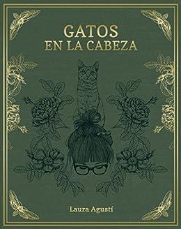 Gatos en la cabeza (Spanish Edition) [Print Replica] Kindle Edition