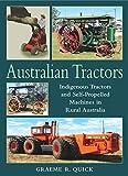 Australian Tractors: Indigenous Tractors and Self-Propelled Machines in Rural Australia