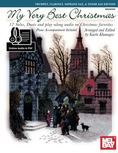 My Very Best Christmas:: Trumpet, Clarinet, Soprano Sax, & Tenor Sax Edition (Soprano Tenor Trumpet)