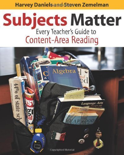 Subjects Matter: Every Teacher's Guide to Content - Area Reading 1st (first) Edition by Daniels, Harvey, Zemelman, Steven published by Heinemann (2004)