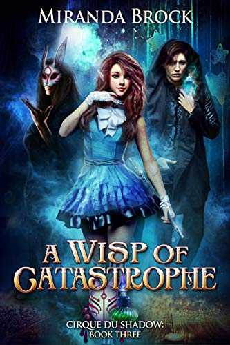A Wisp of Catastrophe (Cirque du Shadow Book 3) by [Brock, Miranda]