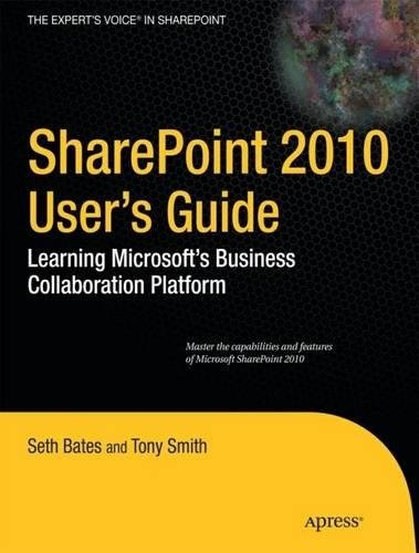 SharePoint 2010 User's Guide: Learning Microsoft's Business Collaboration Platform (Expert's Voice in Sharepoint) by Brand: Apress