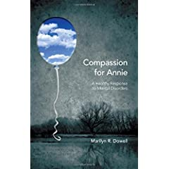 Learn more about the book, Compassion for Annie: A Healthy Response to Mental Disorders