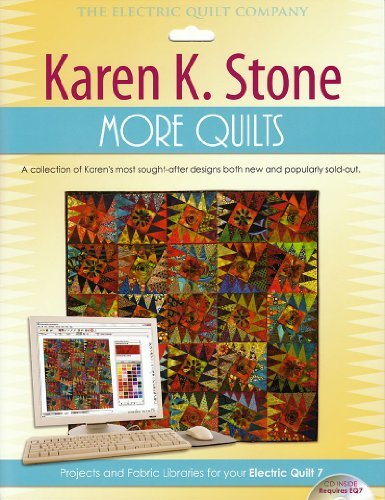 Price comparison product image Karen K. Stone More Quilts: Projects and Fabric Libraries for Your Electric Quilt 7 Software