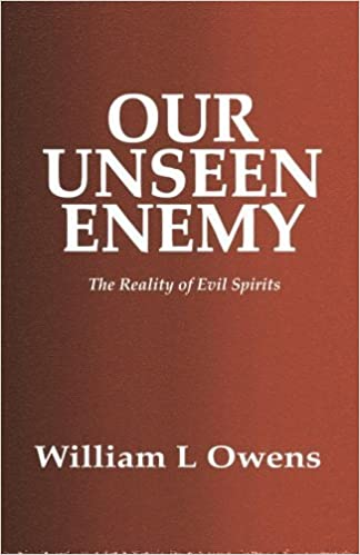 Our Unseen Enemy: The Reality of Evil Spirits by William L. Owens (2015-12-12)
