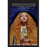 Representations of Hair in Victorian Literature and Culture