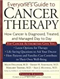 Everyone's Guide to Cancer Therapy: How Cancer is Diagnosed, Treated, and Managed Day to Day, 4th Edition