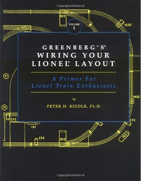 Greenberg's Wiring Your Lionel Layout: A Primer for Lionel Train  Enthusiasts: Riddle, Peter H.: 9780897782067: Amazon.com: BooksAmazon.com
