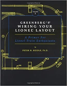 Greenberg's Wiring Your Lionel Layout: A Primer for Lionel Train