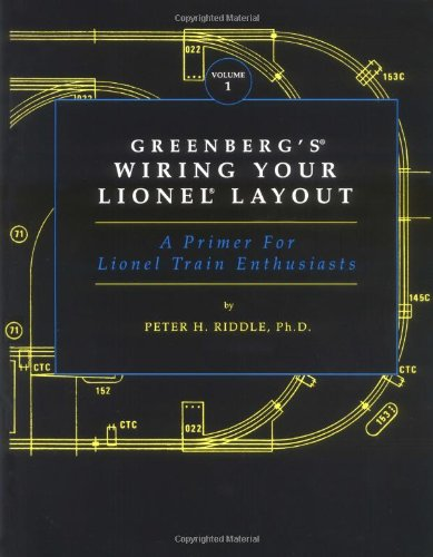 1: Greenberg's Wiring Your Lionel Layout: A Primer for Lionel Train Enthusiasts