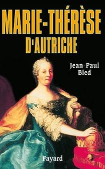Marie-Thérèse d'Autriche par Bled